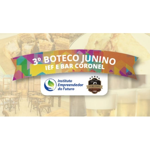 3º Boteco Junino IEF & Bar Coronel